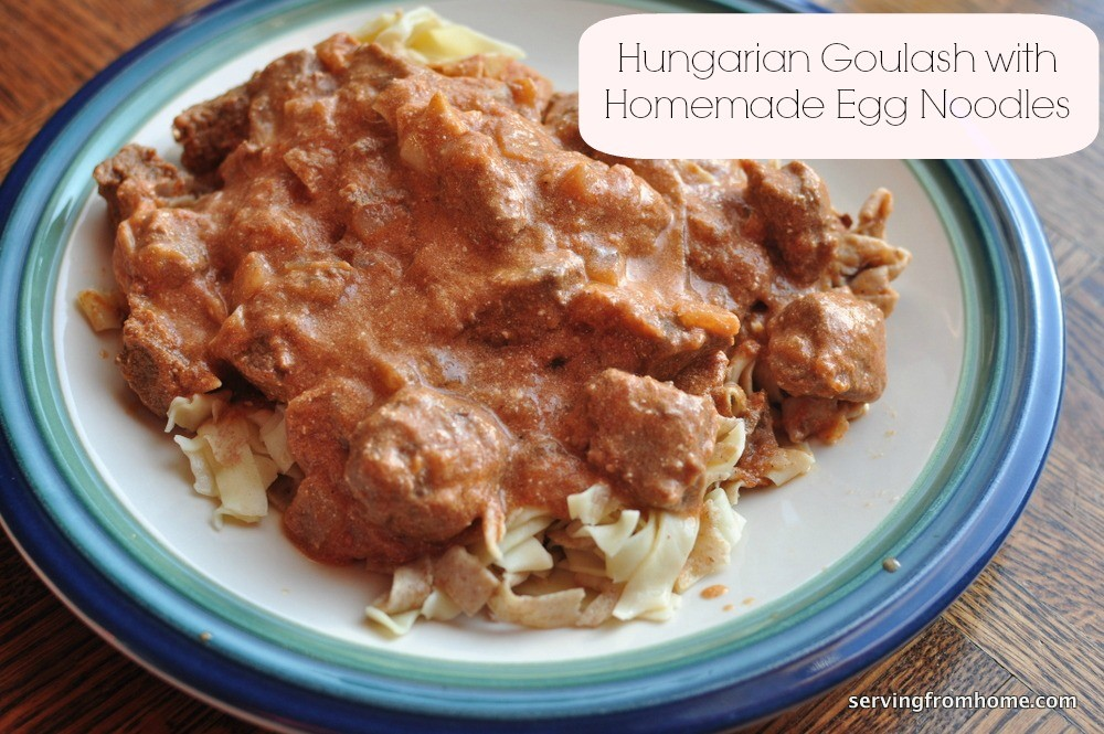 Hungarian Goulash with Homemade Egg Noodles