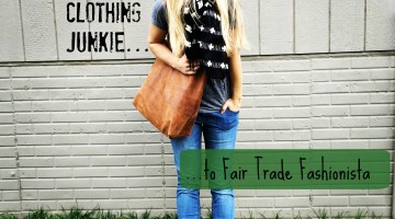 Clothing Junkie to Fair Trade Fashionista