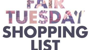 Fair Tuesday shopping list