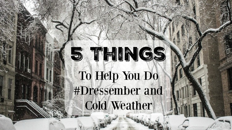 Dressember and cold weather